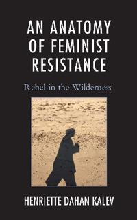 An Anatomy of Feminist Resistance
