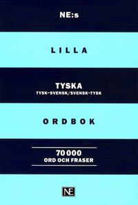 NE:s lilla tyska ordbok : tysk-svensk, svensk-tysk 70000 ord och fraser