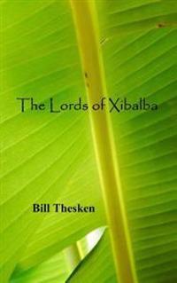The Lords of Xibalba