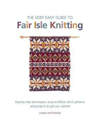 Very Easy Guide to Fair Isle Knitting