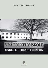 Vrå Folkehøjskole under Birthe og Frederik
