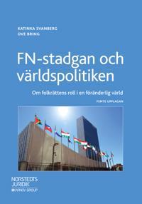 FN-stadgan och världspolitiken : om folkrättens roll i en föränderlig värld - Katinka Svanberg, Ove Bring | Laserbodysculptingpittsburgh.com