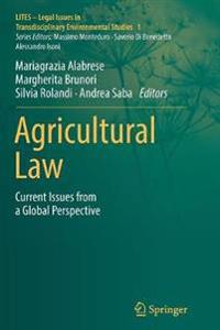 Agricultural Law: Current Issues from a Global Perspective