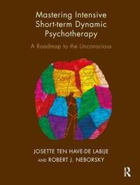 Mastering Intensive Short Term Dynamic Psychotherapy