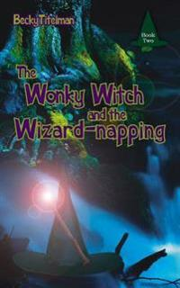 The Wonky Witch and the Wizard-napping