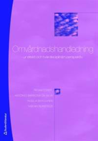 Omvårdnadshandledning : ur etisk och tvärdisciplinärt perspektiv