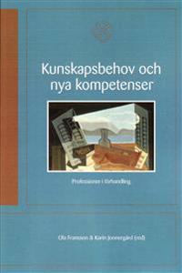 Kunskapsbehov och nya kompetenser : professioner i förhandling