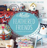 Mollie makes: feathered friends - crochet, knitting, sewing, felting, paper