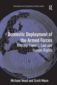 Domestic Deployment of the Armed Forces: Military Powers, Law and Human Rights