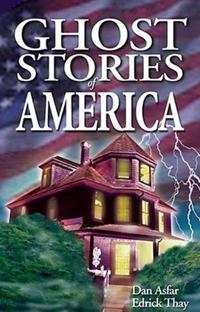 Ghost Stories of America: Volume I