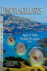 Dinoflagellates - biology, geographical distribution and economic importanc