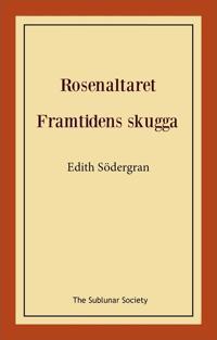Rosenaltaret ; Framtidens skugga - Edith Södergran | Laserbodysculptingpittsburgh.com