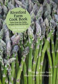 Riverford farm cook book - tales from the fields, recipes from the kitchen