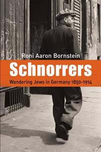 Schnorrers - Wandering Jews in Germany 1850-1914
