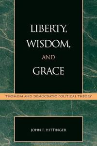 Liberty, Wisdom, and Grace