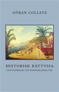 Historisk rättvisa : gottgörelse i en postkolonial tid