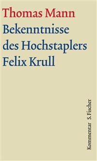 Bekenntnisse des Hochstaplers Felix Krull. Große kommentierte Frankfurter Ausgabe. Kommentarband