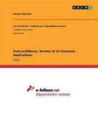 Overconfidence. Review of its Economic Implications