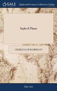 Sapho & Phaon: Grand Ballet Erotique, En Quatre Actes Composé Par M Didelot Et Donné Pour La Iere Fois Sur Le Théâtre Du Roi, Hay-Mar