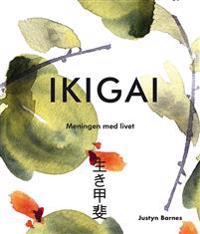 Ikigai : meningen med livet