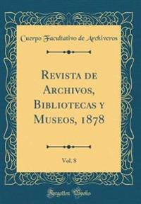 Revista de Archivos, Bibliotecas y Museos, 1878, Vol. 8 (Classic Reprint)