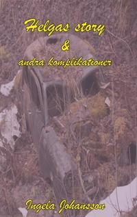 Helgas story och andra komplikationer