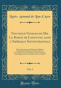 Nouveaux Voyages de Mr. Le Baron de Lahontan, dans l'Amérique Septentrionale, Vol. 1