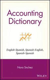 Accounting Dictionary/Diccionario de Contabilidad: English-Spanish, Spanish-English, Spanish-Spanish