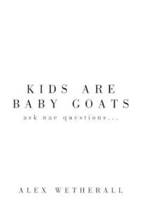 Kids are Baby Goats