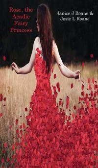Rose, the Acadie Fairy Princess