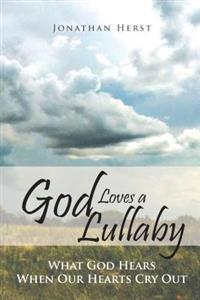 God Loves a Lullaby
