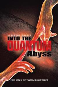 Into the Quantum Abyss