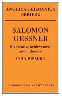 Salomon Gessner: His Creative Achievement and Influence