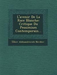 L'avenir De La Race Blanche: Critique Du Pessimism Contemporain...