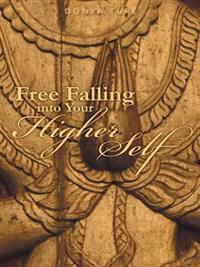 Free Falling into Your Higher Self