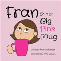 Fran & Her Big Pink Mug