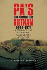 Pa's Big Adventure          Vietnam 1966-1971