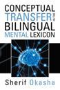 Conceptual Transfer in the Bilingual Mental Lexicon