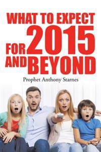 What to Expect for 2015 and Beyond