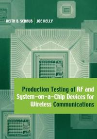Production Testing of Rf and System-On-A-Chip Devices for Wireless Communications