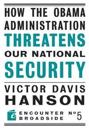 How The Obama Administration Threatens Our National Security