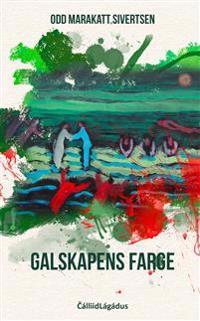 Galskapens farge - Odd Marakatt Sivertsen | Inprintwriters.org