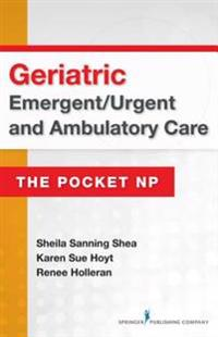 Geriatric Emergent/Urgent and Ambulatory Care