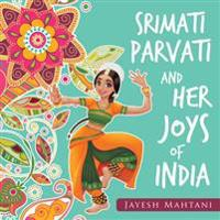 Srimati Parvati and Her Joys of India