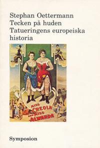 Tecken på huden : tatueringens europeiska historia
