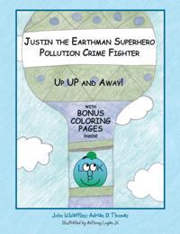 Justin the Earthman Superhero Pollution Crime Fighter