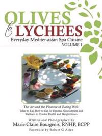 Olives to Lychees Everyday Mediter-Asian Spa Cuisine Volume 1