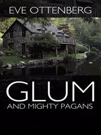 Glum and Mighty Pagans