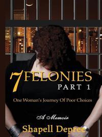 7 Felonies-Part 1