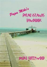 Papa Mikeys Palau Islands Handbook